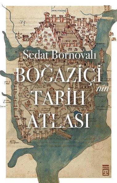 Sedat Bornovalı Boğaziçi'nin Tarih Atlası